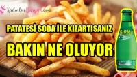 Çıtır çıtır patates kızartması nasıl yapılır? Patatesi soda ile kızartırsanız…