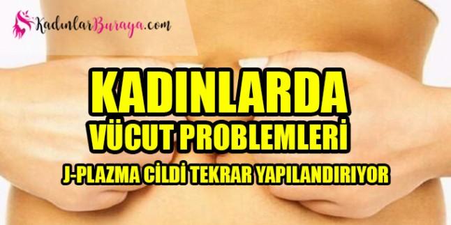 Kadınlarda vücut problemlerine dikkat