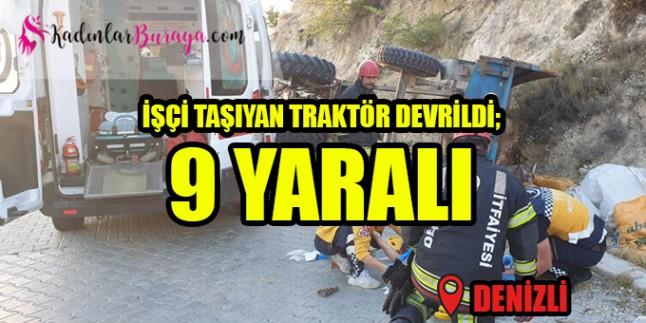 İşçi taşıyan traktör devrildi: 9 yaralı