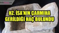 Hz. İsa'nın çarmıha gerildiği haçı muhafaza ettiği düşünülen taş sandık bulundu