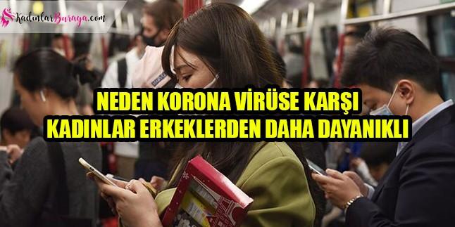 Neden koronavirüs'e karşı kadınlar erkeklerden daha dayanıklı?