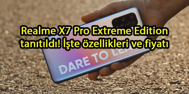 Realme X7 Pro Extreme Edition tanıtıldı! İşte özellikleri ve fiyatı